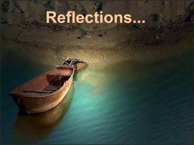 Reflections - Click here for the Powerpoint