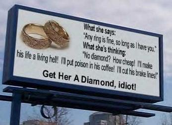 Give her a diamond, stupid!